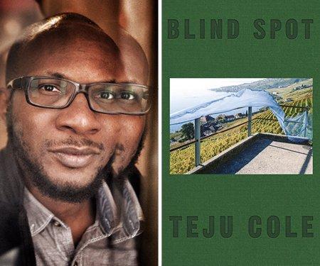 Teju Cole: Blind Spot
